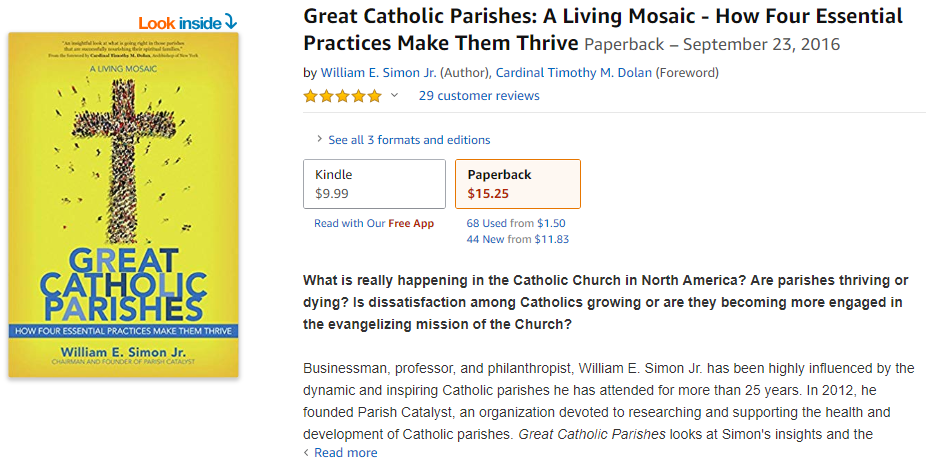Great Catholic Parishes: A Living Mosaic - How Four Essential Practices Make Them Thrive by William E. Simon Jr. (Author), Cardinal Timothy M. Dolan (Foreword)
